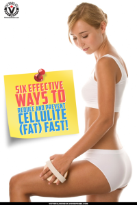 Six Effective Ways to Reduce and Prevent Cellulite (Fat) Fast!